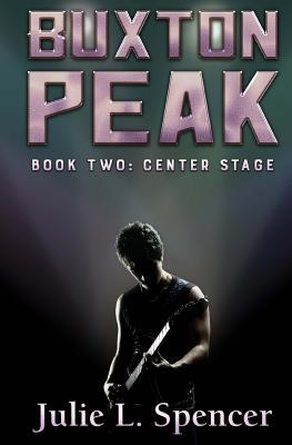 Buxton Peak Book Two: Center Stage