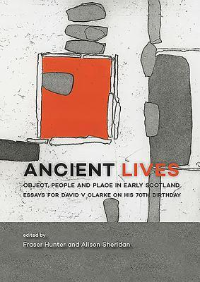 Ancient Lives: Object, People and Place in Early S...