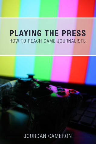 Playing the Press: How to Reach Game Journalists