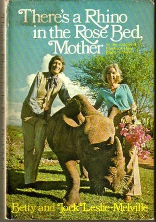 There's a Rhino in the Rose Bed, Mother