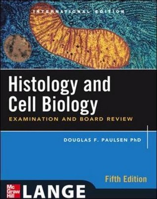 Histology and Cell Biology: Examination and Board ...