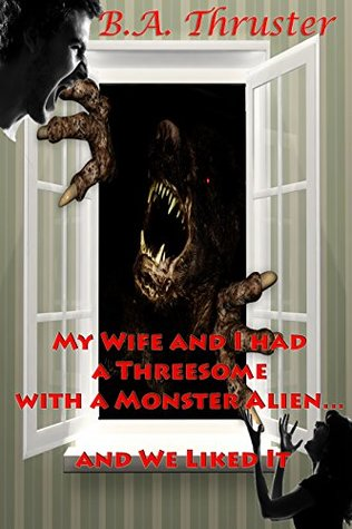 My Wife and I had a Threesome with a Monster Alien...