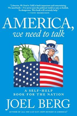 America, We Need to Talk: A Self-Help Book for the...