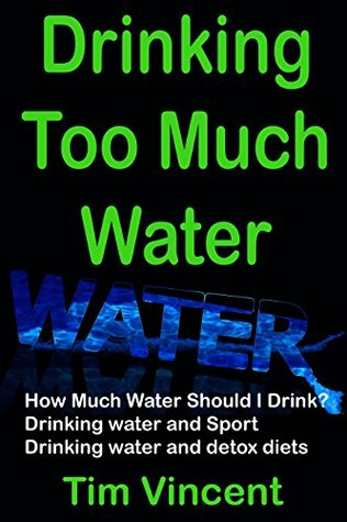 Drinking Too Much Water: How Much Water Should I D...