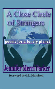 A Close Circle of Strangers: Poems for a Lonely Pl...