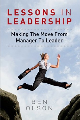 Lessons in leadership: Making The Move From Manage...