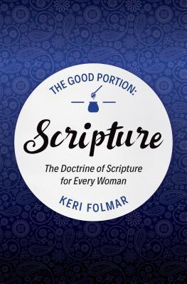 The Good Portion - Scripture: The Doctrine of Scri...