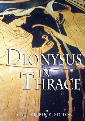 Dionysus in Thrace: Ancient Entheogenic Themes in ...