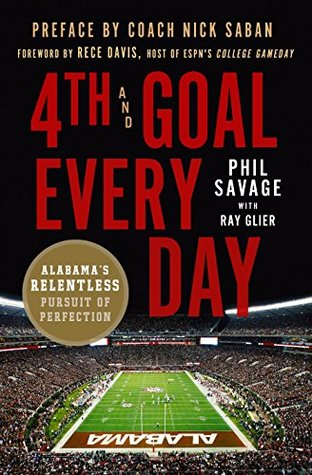 4th and Goal Every Day: Alabama's Relentless Pursu...