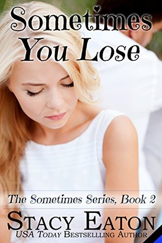Sometimes You Lose (The Sometimes Series Book 2)
