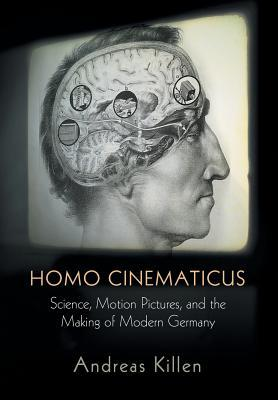 Homo Cinematicus: Science, Motion Pictures, and th...