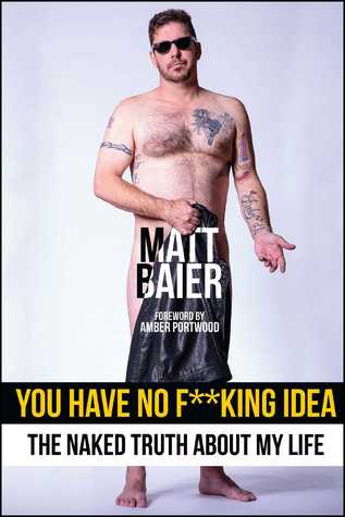 You Have No F**king Idea: The Naked Truth About My...