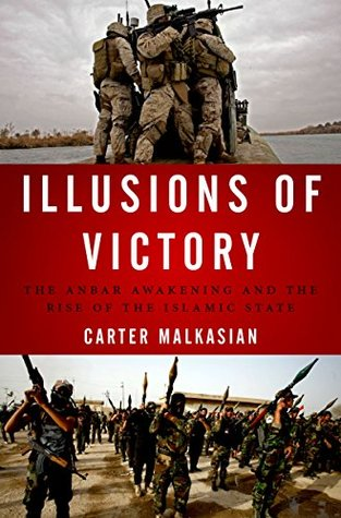 Illusions of Victory: The Anbar Awakening and the ...
