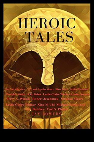 Heroic Tales: A Collection Of 19 Great Tales- Nove...