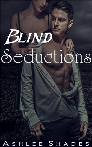 Blind Seductions: The Submission Series Book 2