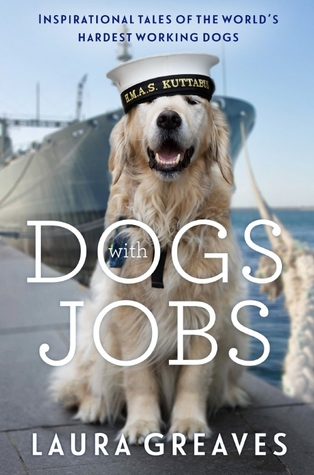 Dogs with Jobs: Inspirational Tales of the World's...