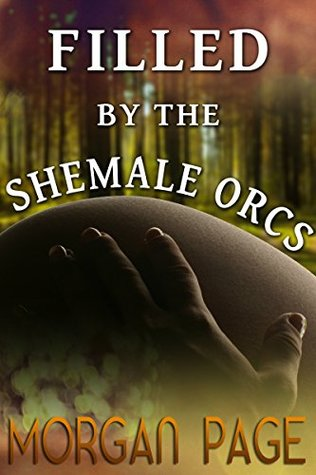 Filled By The Shemale Orcs