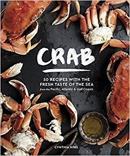 Crab: 50 Recipes with the Sweet Taste of the Sea f...