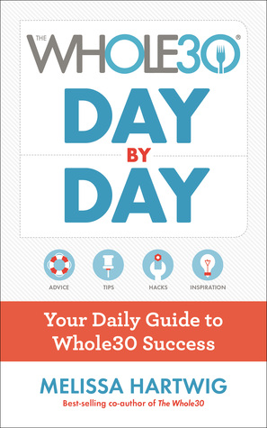 The Whole30 Day by Day: Your Daily Guide to Whole3...