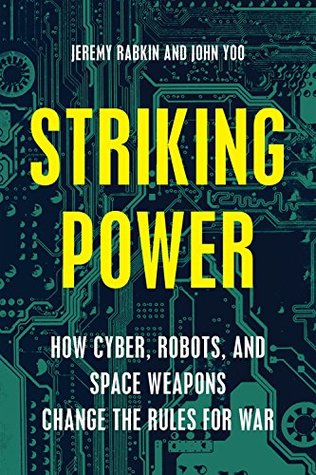 Striking Power: How Cyber, Robots, and Space Weapo...