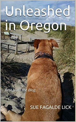 Unleashed in Oregon: Best from the Blog