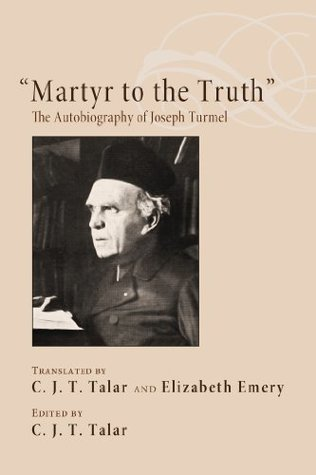 """""""Martyr to the Truth"""": The Autobiography of Jo..."""