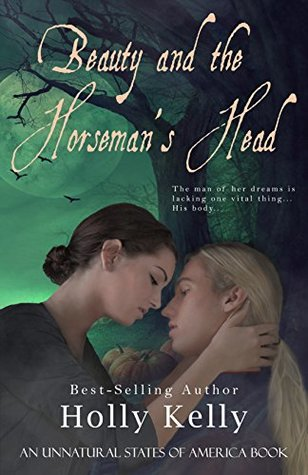 Beauty and the Horseman's Head (Unnatural States o...