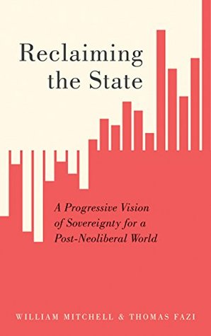 Reclaiming the State: A Progressive Vision of Sove...