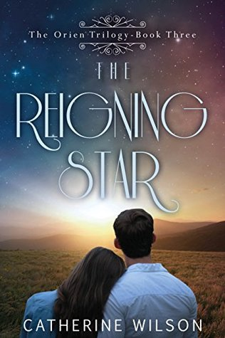 The Reigning Star (The Orien Trilogy, Book 3)
