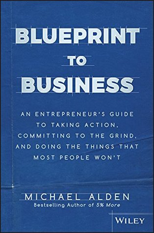 Blueprint to Business: An Entrepreneur's Guide to ...
