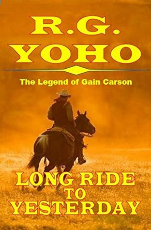 Long Ride To Yesterday: A Western Adventure by the...