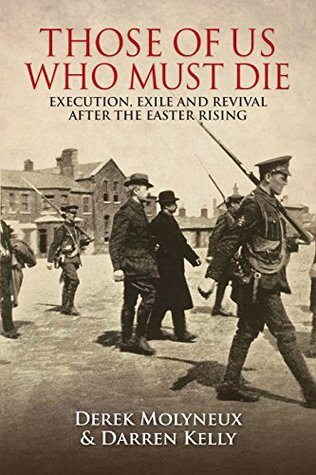 Those of Us Who Must Die: Execution, Exile and Rev...