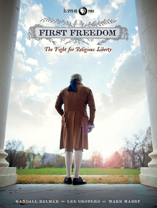 First Freedom the Fight for Religious Liberty