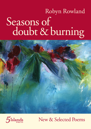 Seasons of Doubt & Burning: New & Selected Poems