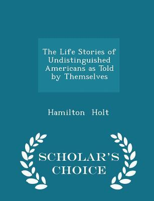 The Life Stories of Undistinguished Americans as T...