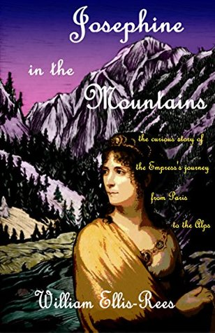 Josephine in the Mountains: The curious story of t...
