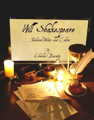 Will Shakespeare, Technical Writer and Editor