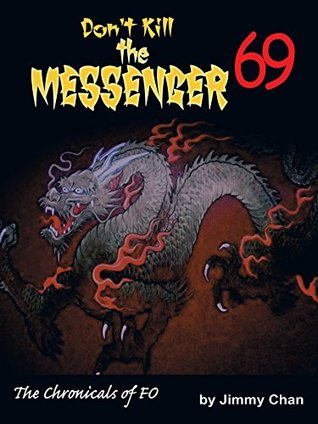 Don't Kill the Messenger 69...The Chronicles of Fo...
