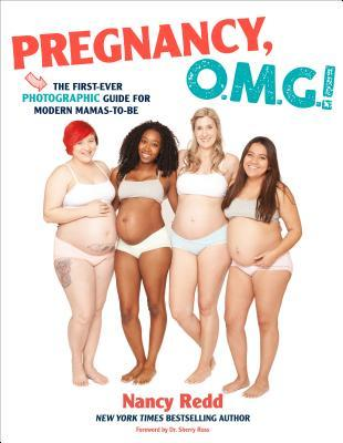 Pregnancy, OMG!: The First Ever Photographic Guide...