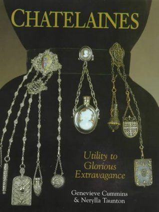 Chatelaines: Utility to Glorious Extravagance