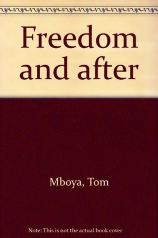 Freedom and after