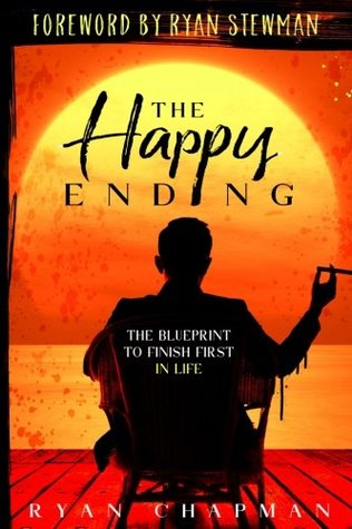 The Happy Ending: The Blueprint to Finish First in...