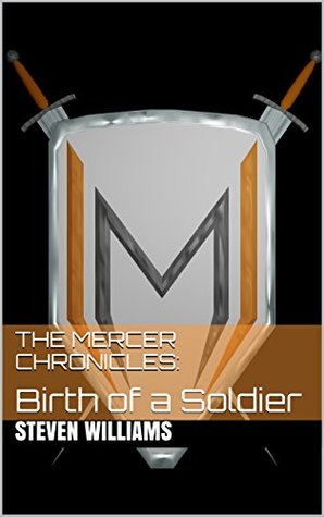 The Mercer Chronicles: Birth of a Soldier