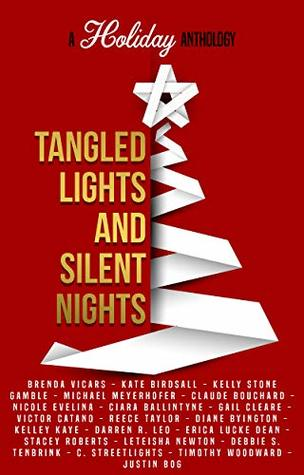Tangled Lights and Silent Nights: A Holiday Anthol...